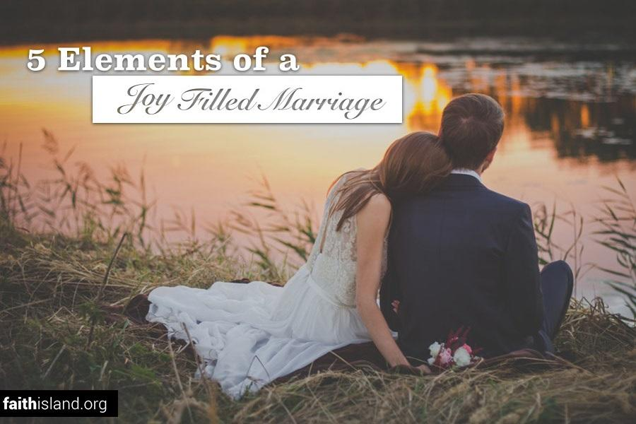5 elements of a joy-filled marriage
