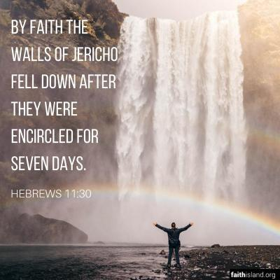 By Faith the Walls of Jericho - Hebrews 11:30