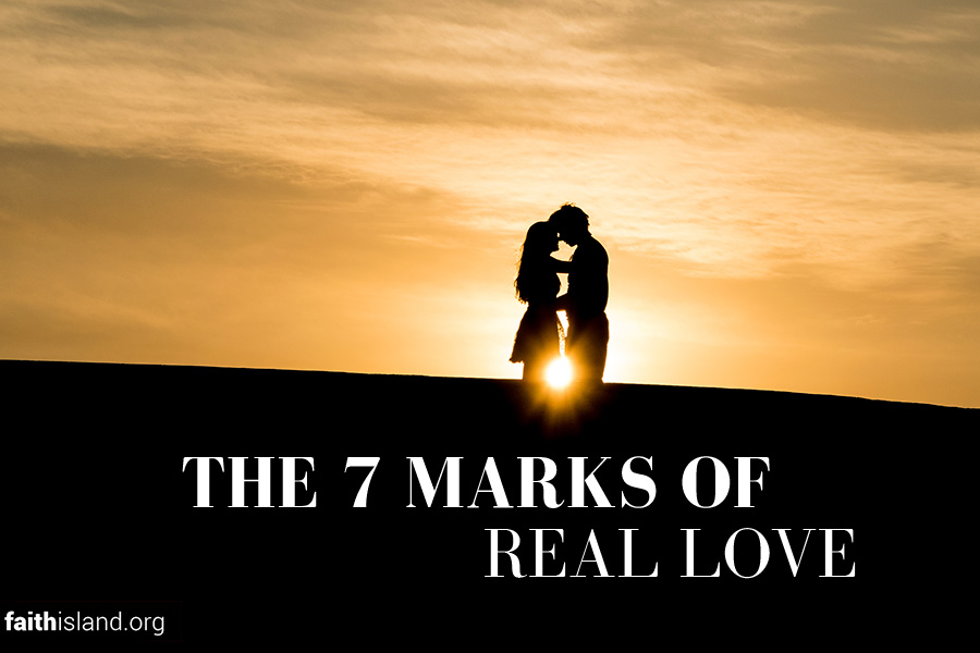 The 7 marks of real love