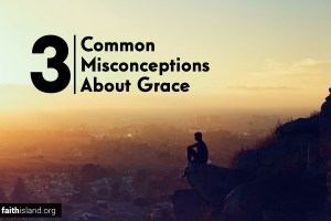3 common misconceptions about grace