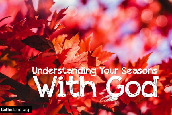 Understanding your seasons with God
