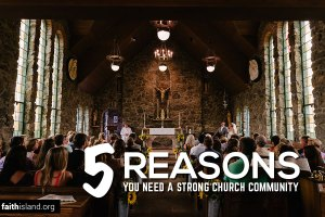 5-Reasons-YoNeed a Strong Church Community