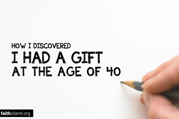 How I discovered I had a gift at the age of 40