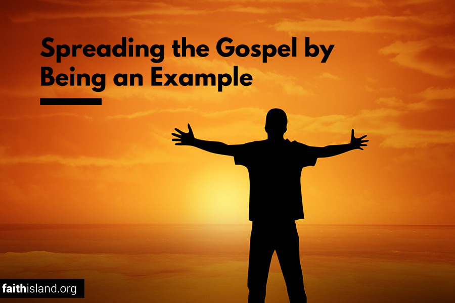 Spreading the Gospel by Being an Example