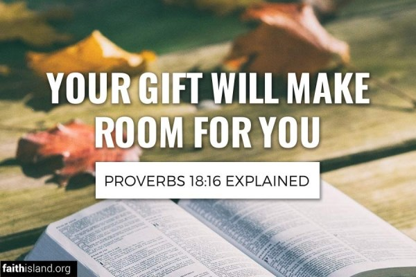 Your Gift Will Make Room For You - Proverbs 18:16 Explained