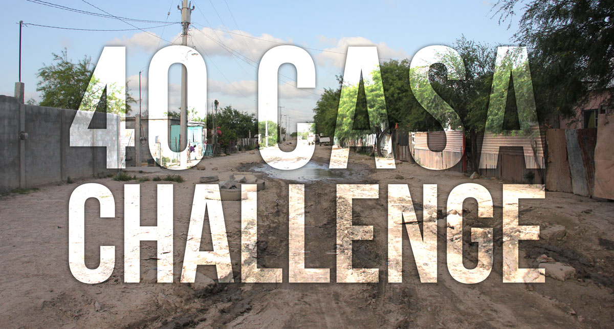 40 Casa Challenge to raise funds for houses in Mexico