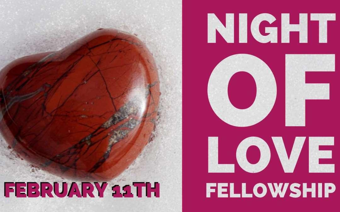 NIGHT OF LOVE FELLOWSHIP