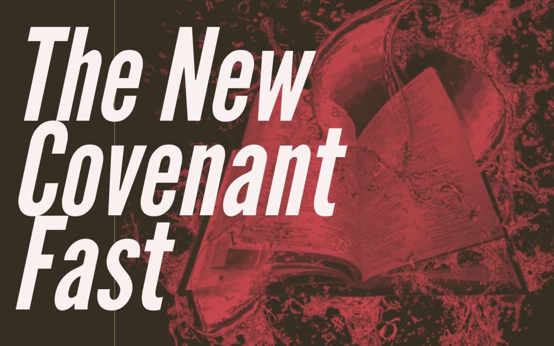 The New Convenant Fast