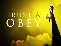 https://i2.wp.com/faithwriters.com/blog/wp-content/uploads/2010/08/trust-and-obey1.jpg