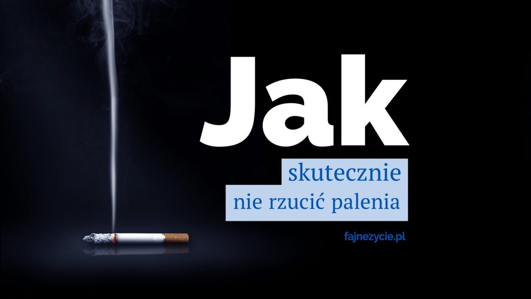 Asia rzuca palenie! Czyli plan porażki w jednym kroku