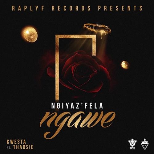 Kwesta – Ngiyaz'fela Ngawe ft. Thabsie