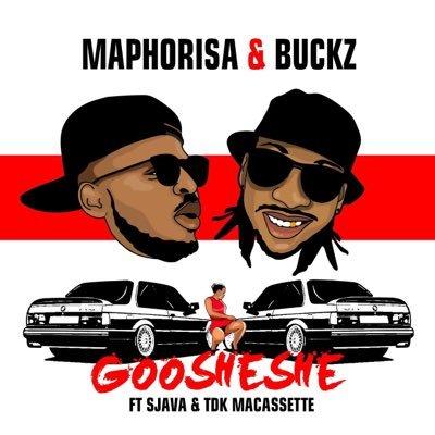 DJ Maphorisa & DJ Buckz - Goosheshe ft. Sjava & TDK Macassette