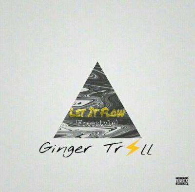 DOWNLOAD MP3: Ginger Trill – Let It Flow (Shane Eagle Cover Freestyle)