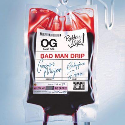 %name Gemini Major   Badman Drip ft. BabyFaceDean