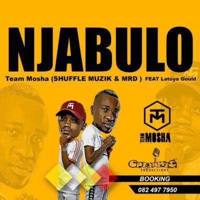Team Mosha - Njabulo ft Latoya
