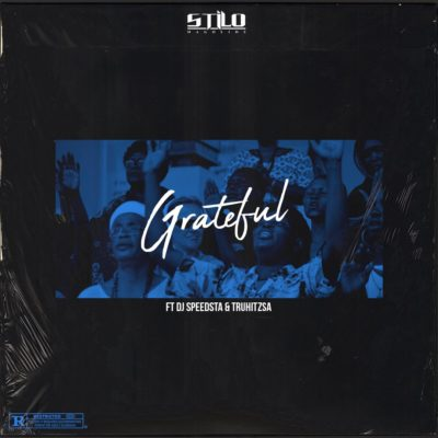 Stilo Magolide – Grateful ft. DJ Speedsta & Tru Hitz