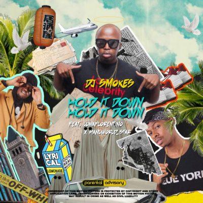DJ Smokes – Hold It Down ft. Manu Worldstar & Luna Florentino