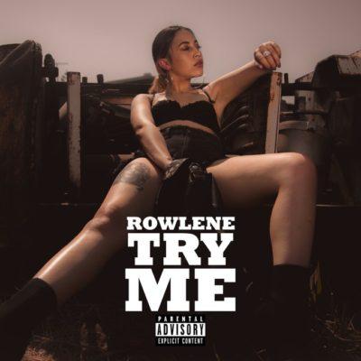 Rowlene – Try Me