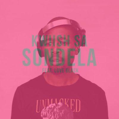 Kwiish SA – Sondela ft. Love Black