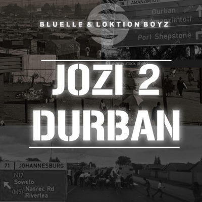 Bluelle & Loktion Boyz - Jozi 2 Durban Mp3