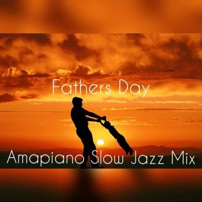 DOWNLOAD MP3: DJ Ace – Fathers Day AmaPiano Slow Jazz Mix