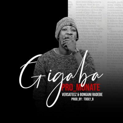 Pro Monate - Gigaba ft. Versateez & Bongani Radebe
