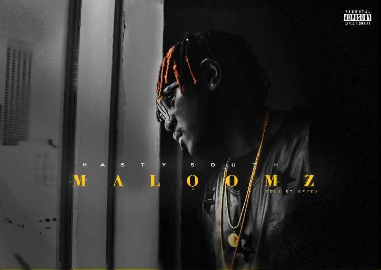 Hasty South – Maloomz
