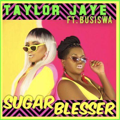 Taylor Jaye – Sugar Blesser ft. Busiswa