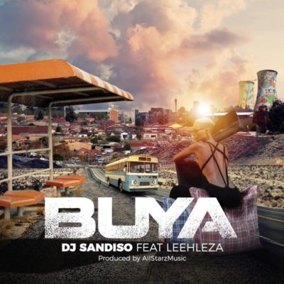 DJ Sandiso - Buya ft. Leehleza & Allstarz Musiq (Loxion Deep's Yanos Remix)