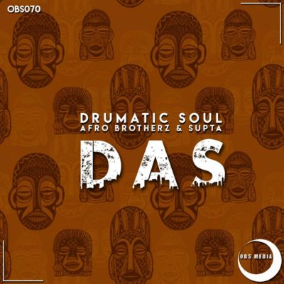 DOWNLOAD MP3: Drumatic Soul, Afro Brotherz & Supta – DAS