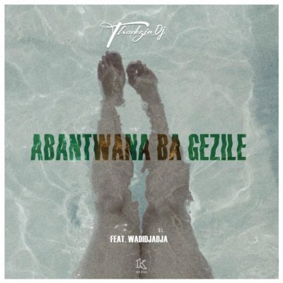 Mw3 Download ThackzinDJ - Abantwana Bagezile ft. Wadijaja