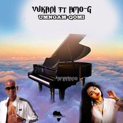 Mp3 Download Vukani - Umngam Qomi ft. Amo-G