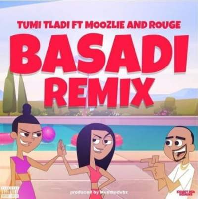 DOWNLOAD MP3: Tumi Tladi – Basadi (Remix) ft. Rouge & Moozlie