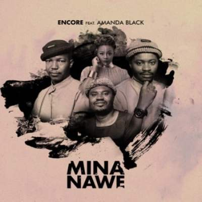 DOWNLOAD MP3: Encore – Mina Nawe ft. Amanda Black
