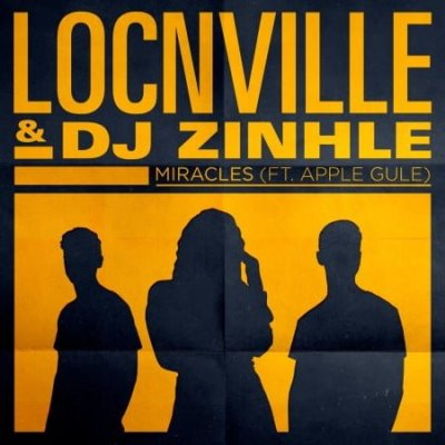 DOWNLOAD MP3: Locnville & DJ Zinhle – Miracles (Remix) ft. Apple Gule