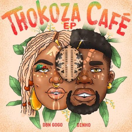 DBN Gogo & Dinho - Thokoza Cafe - EP