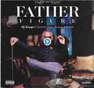 DOWNLOAD mp3: DJ Kaygo Father Figure Feat Gemini Major, Reason & Kid X mp3 download