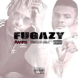 DOWNLOAD MP3: Ranks & Tweezy Fugazi Mp3 Download