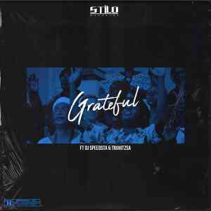 DOWNLOAD MP3: Stilo Magolide Grateful ft. DJ Speedsta & Truhitzsa Mp3 Download