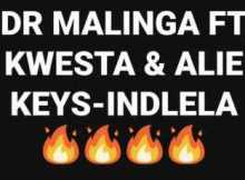 DOWNLOAD mp3: Dr Malinga Indlela Ft. Kwesta & Alie Keys Mp3 Download