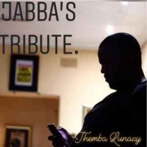 DOWNLOAD mp3: Themba Lunacy Jabba's Tribute Mix mp3 download