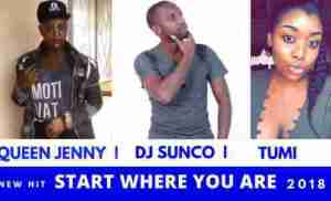 DOWNLOAD mp3: Dj Sunco Start Where You Are ft. Queen Jenny & Tumi mp3 download