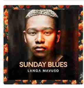 DOWNLOAD mp3: Langa Mavuso Sunday Blues mp3 download
