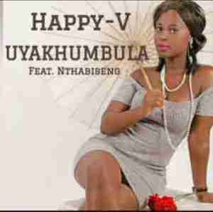 DOWNLOAD mp3:Happy V Uyakhumbula Feat Nthabiseng Mp3 Download
