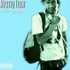 DOWNLOAD mp3: Mystic Flow All I know Mixtape mp3 download