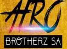 DOWNLOAD mp3: Afro Brotherz Listen (Lalela) mp3 download