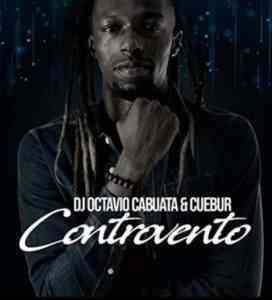 DOWNLOAD mp3: DJ Octavio Cabuata Controvento feat. Cuebur mp3 download