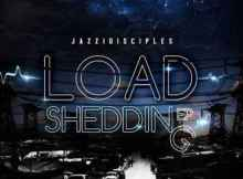 DOWNLOAD mp3 Album: JazziDisciples The Load Shedding Album Zip & mp3 download