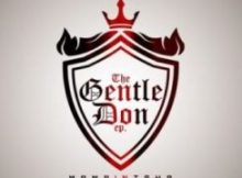 DOWNLOAD mp3 Album: Mampintsha The Gentle Don EP Zip & mp3 free download