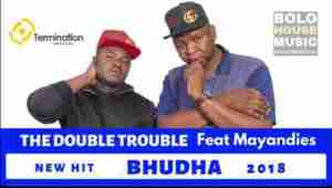 DOWNLOAD mp3: The Double Trouble Bhudha feat. Mayandies mp3 download